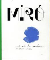 Miró, la couleur de mes rêves - Couverture - Format classique