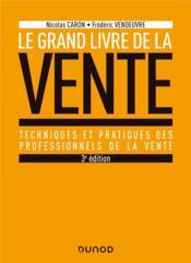 Le grand livre de la vente ; techniques et pratiques des professionnels de la vente (3e édition) - Couverture - Format classique