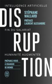 Disruption ; intelligence artificille, fin du salariat, humanité augmentée - Couverture - Format classique