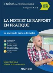 La note et le rapport en pratique ; la méthode prête à l'emploi (édition 2020/2021) - Couverture - Format classique