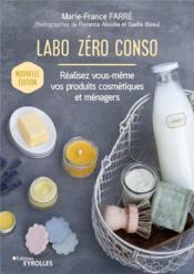 Labo zéro conso ; réalisez vous-même vos produits cosmétiques et ménagers (2e édition) - Couverture - Format classique