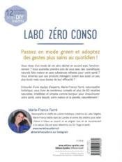 Labo zéro conso ; réalisez vous-même vos produits cosmétiques et ménagers (2e édition) - 4ème de couverture - Format classique