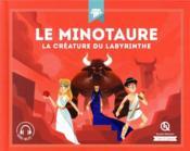 Le Minotaure ; la créature du labyrinthe - Couverture - Format classique