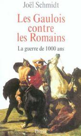 Les gaulois contre les romains la guerre de 1000 ans - Intérieur - Format classique