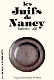 Les Juifs De Nancy. Du Xiie Au Xxe Siecle - Couverture - Format classique