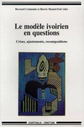 Modele ivoirien en questions. crises, ajustements, recompositions - Couverture - Format classique