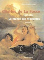 Charles de La Fosse (1636-1716) ; le maître des modernes ; coffret t.1 et t.2 - Couverture - Format classique