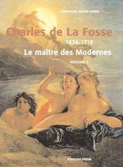 Charles de La Fosse (1636-1716) ; le maître des modernes ; coffret t.1 et t.2 - Intérieur - Format classique