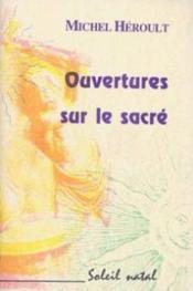 Ouvertures Sur Le Sacre - Couverture - Format classique