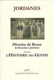 Histoire de Rome de Romulus à Justinien ; l'histoire des goths - Intérieur - Format classique