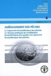 Amenagement Des Peches. 2 - L'Approche Ecosystemique Des Peches. 2.1 - Bonnes Pratiques De Modelisat - Couverture - Format classique