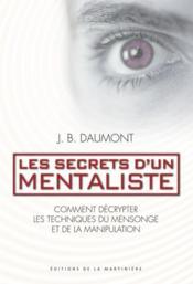 Les secrets d'un mentaliste ; comment décrypter les techniques du mensonge et de la manipulation - Couverture - Format classique