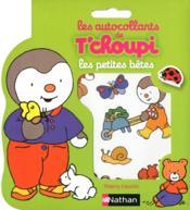 Autocollants T'choupi ; les petites bêtes - Couverture - Format classique