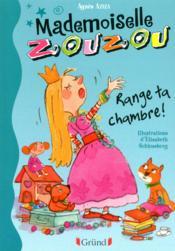 Mademoiselle Zouzou t.1 ; range ta chambre ! - Couverture - Format classique