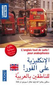 L'anglais tout de suite ! pour arabophones - Couverture - Format classique