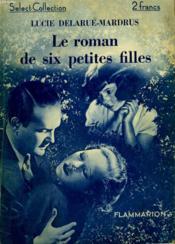 Le Roman De Six Petites Filles. Collection : Select Collection N° 54. - Couverture - Format classique