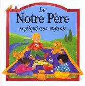 Notre Pere Explique Aux Enfants - Intérieur - Format classique