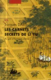 Les carnets secrets de Li Yu ; au gré d'humeurs oisives - Couverture - Format classique