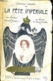 La Fete Imperiale / Les Femmes Du Second Empire. - Couverture - Format classique