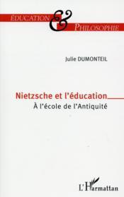 Nietzsche et l'éducation ; à l'école de l'antiquité - Couverture - Format classique