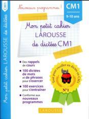 Petit cahier de dictées ; CM1 - Couverture - Format classique