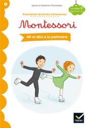 Premières lectures autonomes Montessori t.8 ; Nil et Mia à la patinoire - Couverture - Format classique