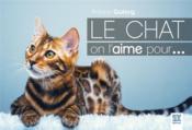 Le chat, on l'aime pour... - Couverture - Format classique
