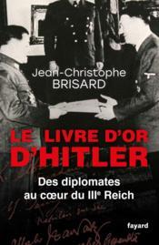 Le livre d'or d'Hitler ; des diplomates au coeur du IIIe Reich - Couverture - Format classique