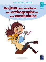 Des jeux pour améliorer son orthographe et son vocabulaire ; 8/9 ans (édition 2021) - Couverture - Format classique