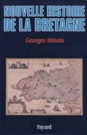La nouvelle histoire de la Bretagne - Couverture - Format classique