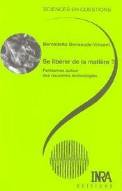 Se Liberer De La Matiere ? - Fantasmes Autour Des Nouvelles Technologies - Intérieur - Format classique
