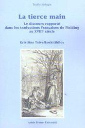 La tierce main le discours rapporte dans les traductions francaises de fielding au xviiie siecle - Intérieur - Format classique