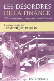 Les desordres de la finance crises boursieres, corruption, mondialisation - Intérieur - Format classique