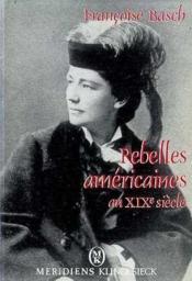 Rebelles americaines au xixe siecle - Couverture - Format classique