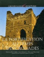 La fortification au temps des croisades - Couverture - Format classique
