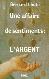 Une Affaire De Sentiments : L'Argent - Couverture - Format classique
