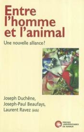 Entre l'homme et l'animal ; une nouvelle alliance - Couverture - Format classique