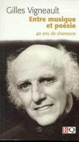 Entre Musique Et Poesie 40 Ans De Chansons - Couverture - Format classique