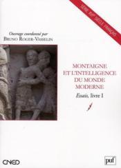Montaigne et l'intelligence du monde moderne ; essais t.1 - Couverture - Format classique