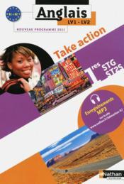 TAKE ACTION ; anglais ; 1res STG/ST2S ; LV1/LV2 ; B1>B2 ; livre de l'élève (édition 2011) - Couverture - Format classique