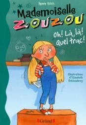 Mademoiselle Zouzou t.2 ; oh, là, là ! quel trac - Couverture - Format classique