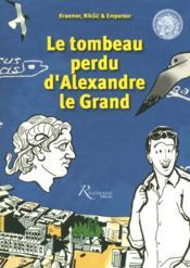 Le tombeau perdu d'Alexandre le Grand - Couverture - Format classique