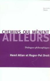 Chemins qui mènent ailleurs ; dialogues philosophiques - Intérieur - Format classique