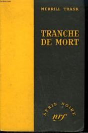 Tranche De Mort. ( Murder In Brief ). Collection : Serie Noire Sans Jaquette N° 376 - Couverture - Format classique