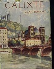 Calixte Ou L'Introduction A La Vie Lyonnaise - Couverture - Format classique