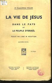 La Vie De Jesus Dans Le Pays Et Le Peuple D'Israël. - Couverture - Format classique