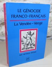 Le génocide franco-français : La Vendée-Vengé. - Couverture - Format classique