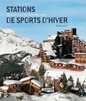 Stations de sports d'hiver ; urbanisme et architecture ; Rhône-Alpes (2e édition) - Couverture - Format classique