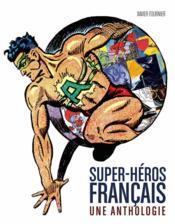 Super-héros français ; une anthologie - Couverture - Format classique
