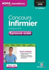 Concours infirmier ; entrée en IFSI ; épreuve orale (6e édition) - Couverture - Format classique